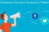 contenido viral en facebook y twitter