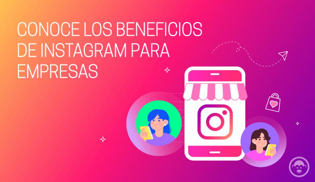 importancia de instagram para negocio y sus beneficios