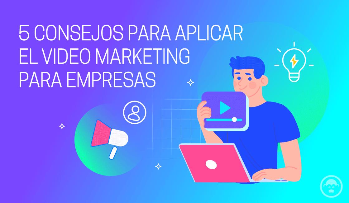 5-consejos-para-aplicar-el-video-marketing-para-empresas